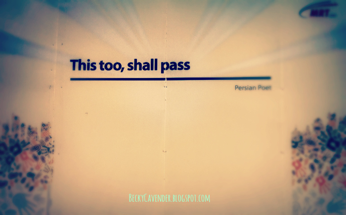 This Too, Shall Pass – On the Move